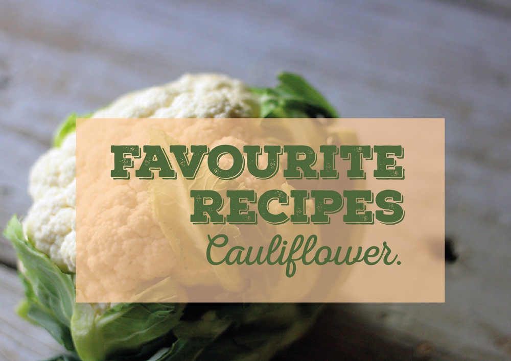 My Favourite Cauliflower Recipes.