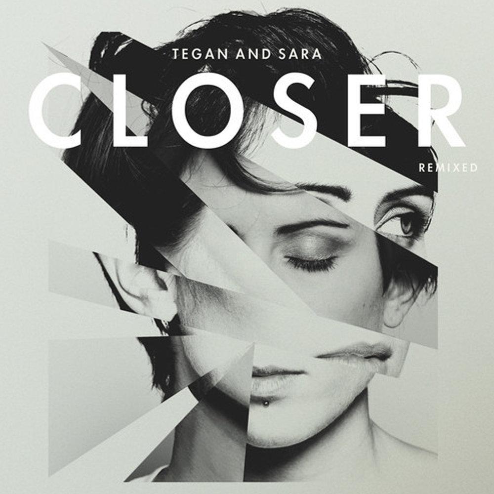 Tegan and Sara   Closer   2013