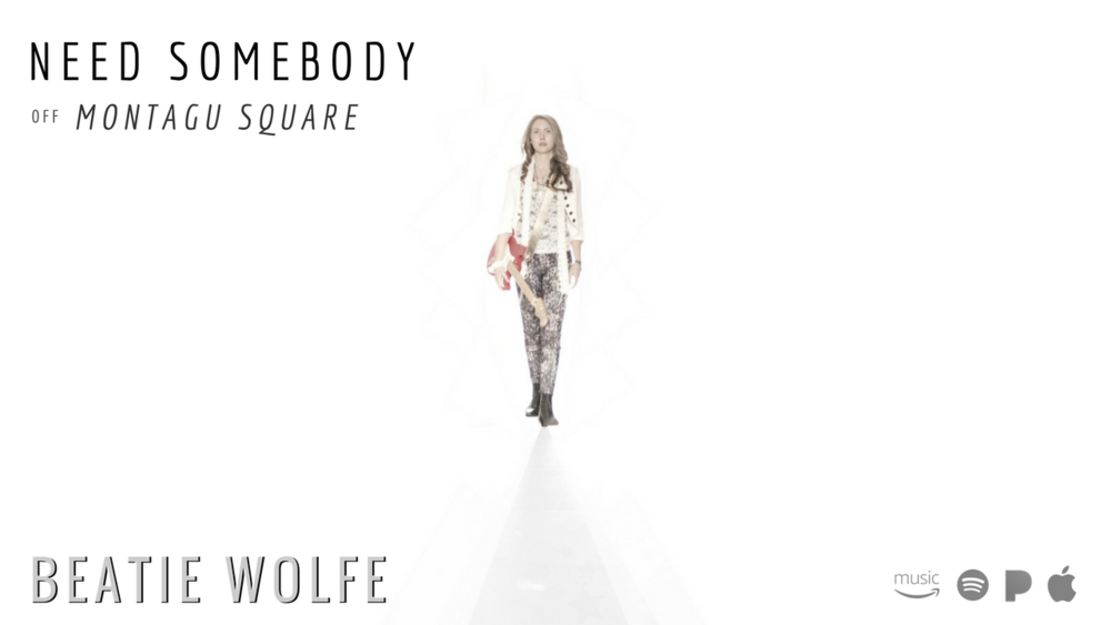 Beatie Wolfe - Montagu Square - YouTube Tracks - Need Somebody