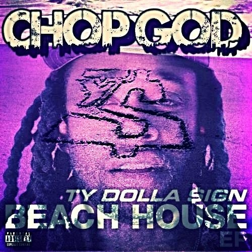 00 - Ty_Dolla_ign_Chop_God_Beach_House_Ep_chopped_-front-large.jpg