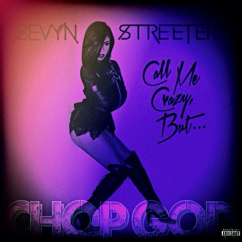 00 - Sevyn_Streeter_Chop_God_Call_Me_Crazy_But-front-large.jpg