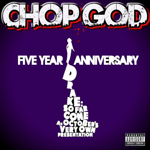 Drake_Chop_God_So_Far_Gone_5_Year_Anniversary_Ed-front-large.jpg