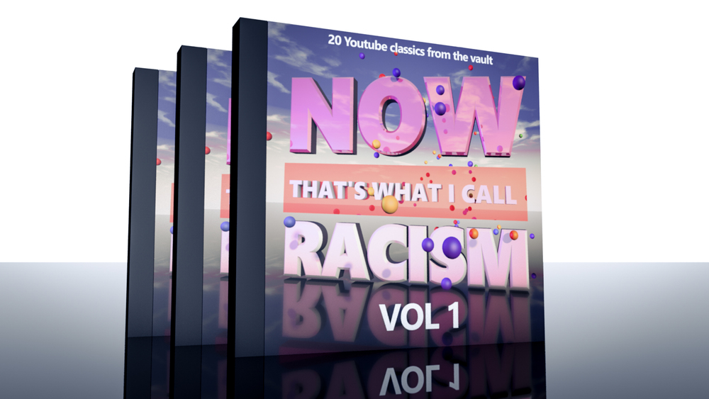 Now That's What I Call Racism Vol 1