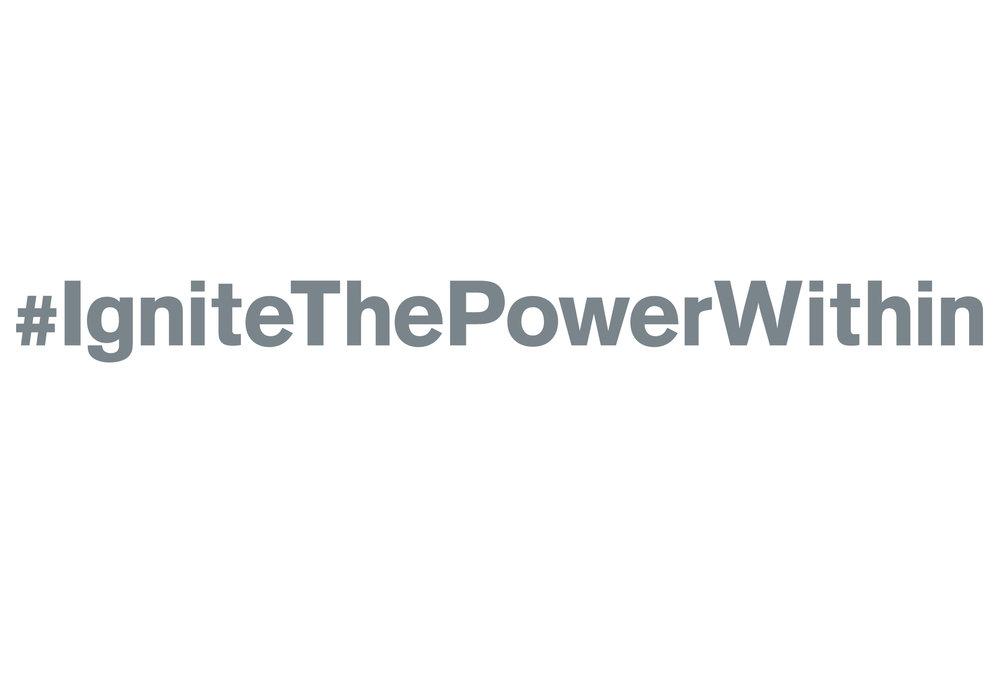 #IgniteThePowerWithin