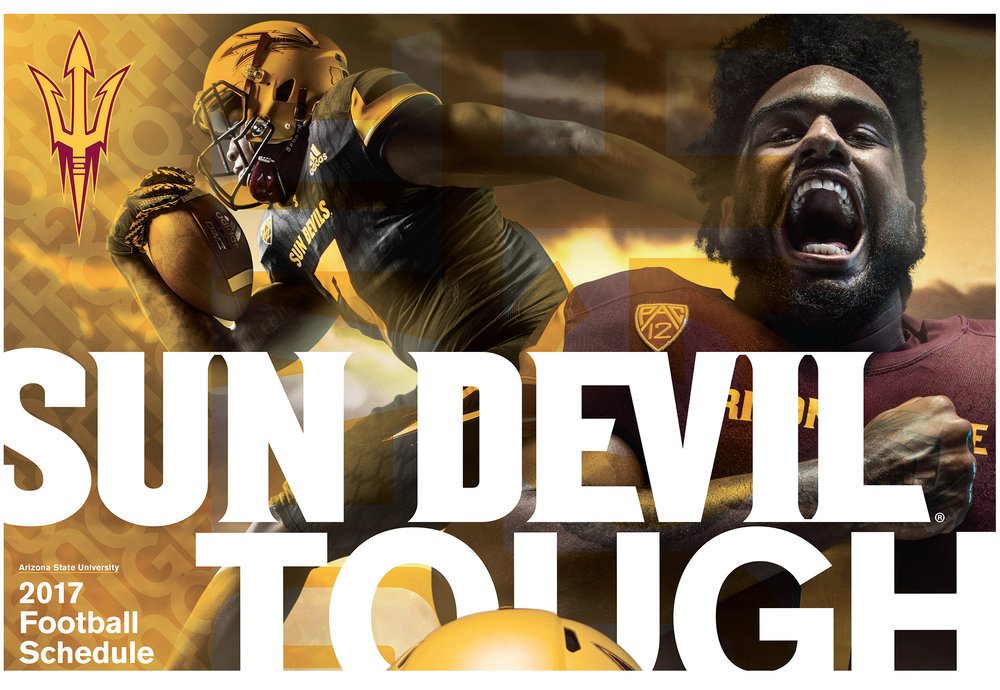 ASU Athletics Fall 2017  Football Ad Campaign   The Sun Devil Athletics 2017 football  campaign is a comprehensive effort  designed to achieve department ticket  sales and business goals while attaining  high levels of alignment between the ASU  enterprise and Sun Devil brands. The  campaign seeks to maximize affinity and  loyalty for ASU and Sun Devil Athletics,  measured through brand perceptions,  ticket purchases, event attendance  and social engagement/sentiment.  Conceptualization, design + production. Adobe InDesign, Photoshop + Illustrator  Addy Award · Silver   cr8@ sun devil athletics, arizona state university