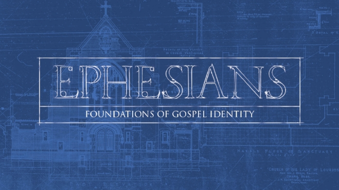 Ephesians: Foundations of Gospel Identity