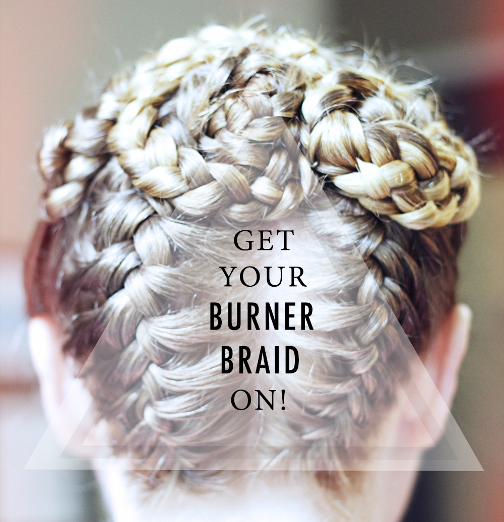 Burner Braid