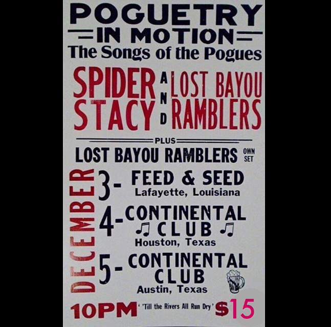 This weekend will be our second run of POGUETRY featuring SPIDER STACY of the POGUES!  C'mon Lafayette, Houston, Austin, and back to New Orleans later this month.  Look out for the poster next week.