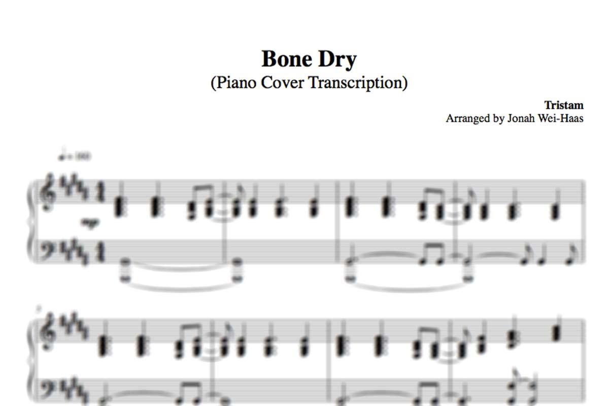 BONE DRY (PIANO COVER TRANSCRIPTION) — Jonah Wei-Haas