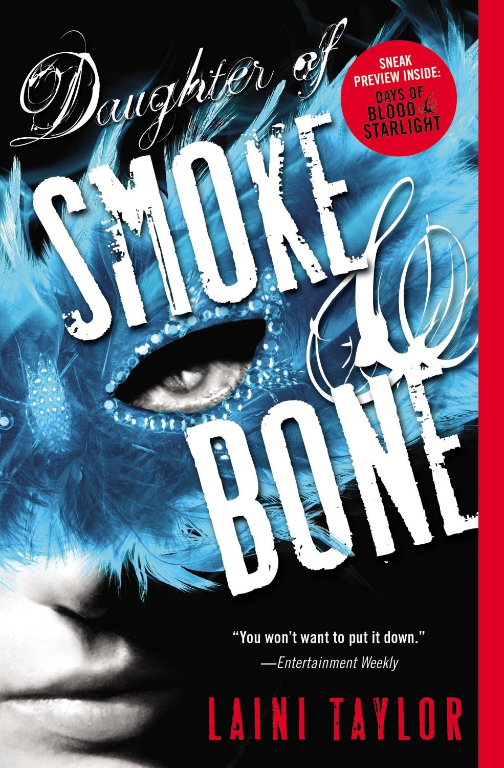 Daughter of Smoke & Bone by Laini Taylor !