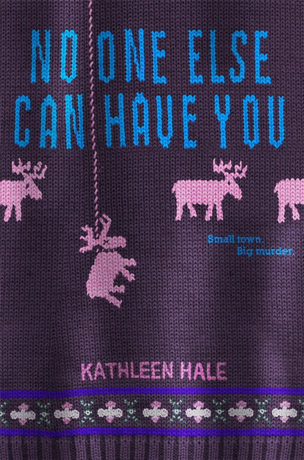 No One Else Can Have You by Kathleen Hale!
