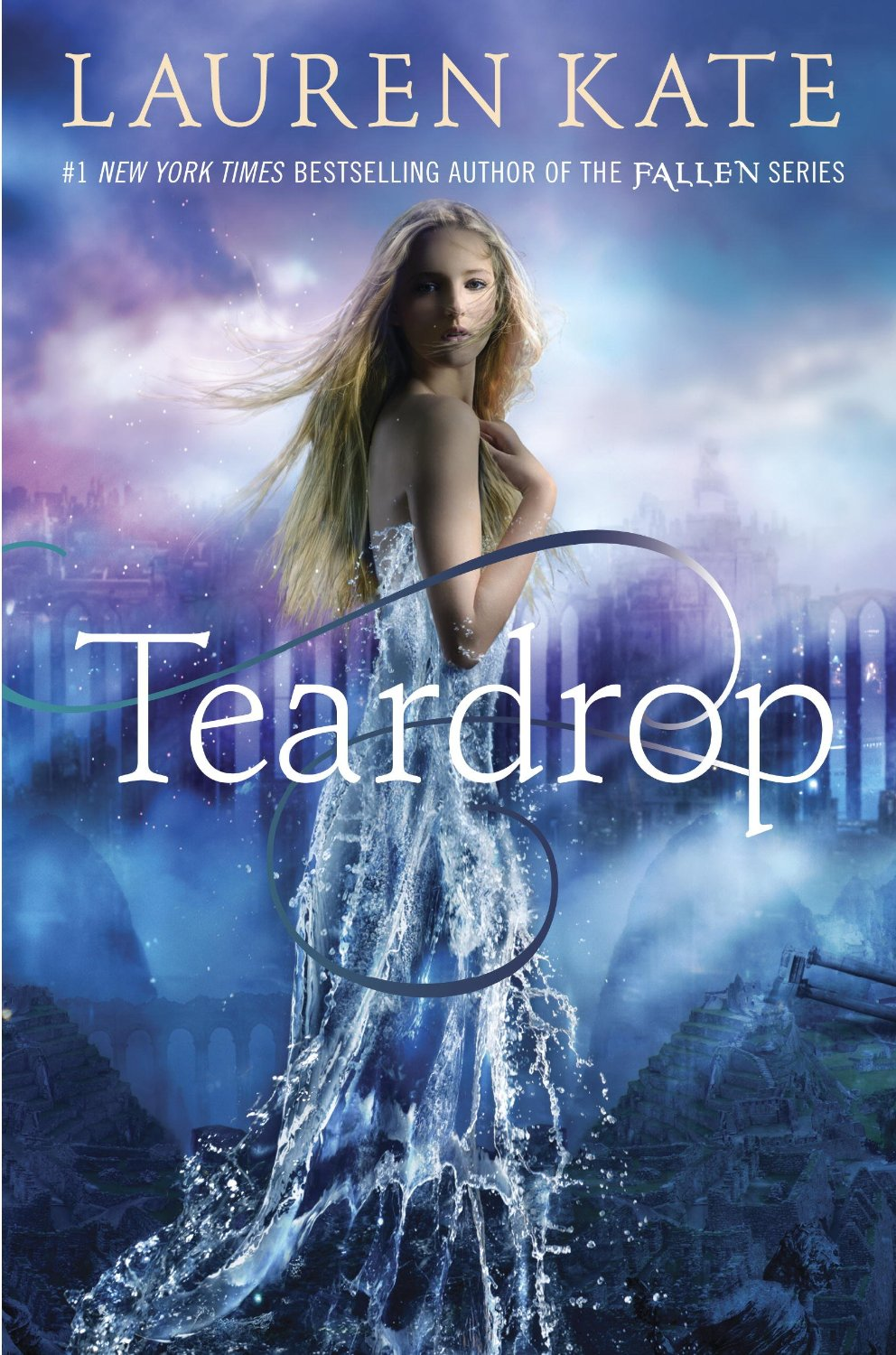 Teardrop by Lauren Kate !