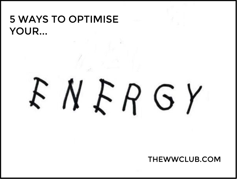 The Working Women's Club - 5 Ways To Optimise Your Energy