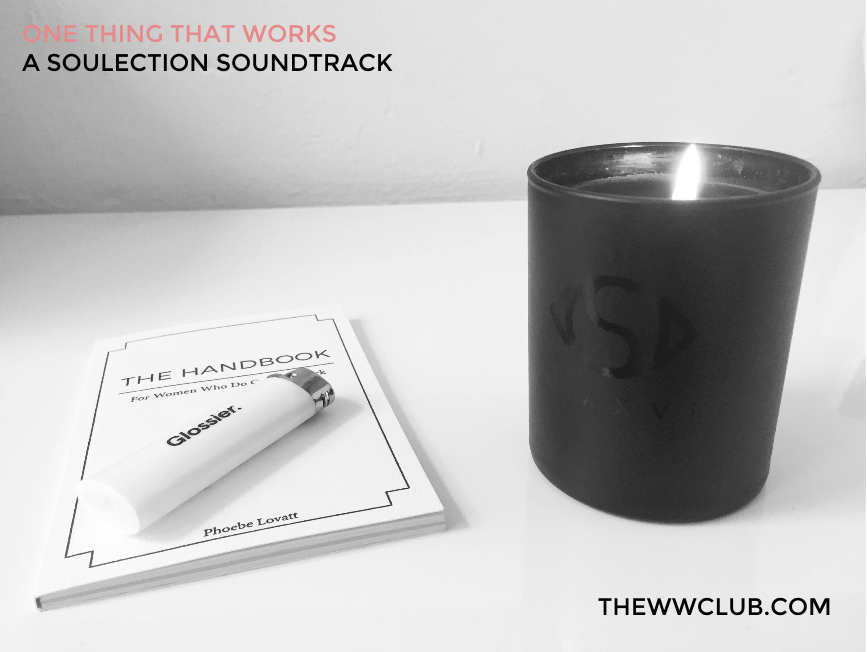 Office essentials: The Handbook, Glossier lighter, Soulection candle (and accompany soundtrack)