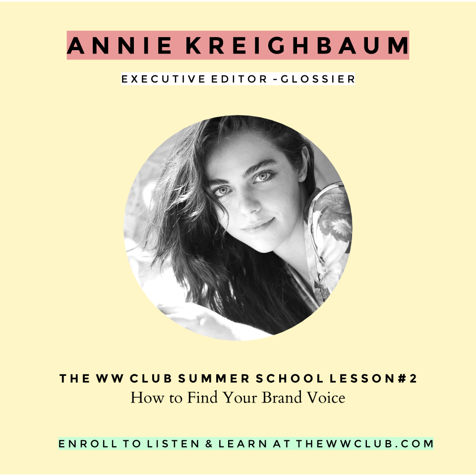 https://soundcloud.com/the-ww-club/summer-school-lesson-2-how-to-find-your-brand-voice-with-glossiers-annie-kreighbaum?in=the-ww-club/sets/the-ww-club-summer-school-2016