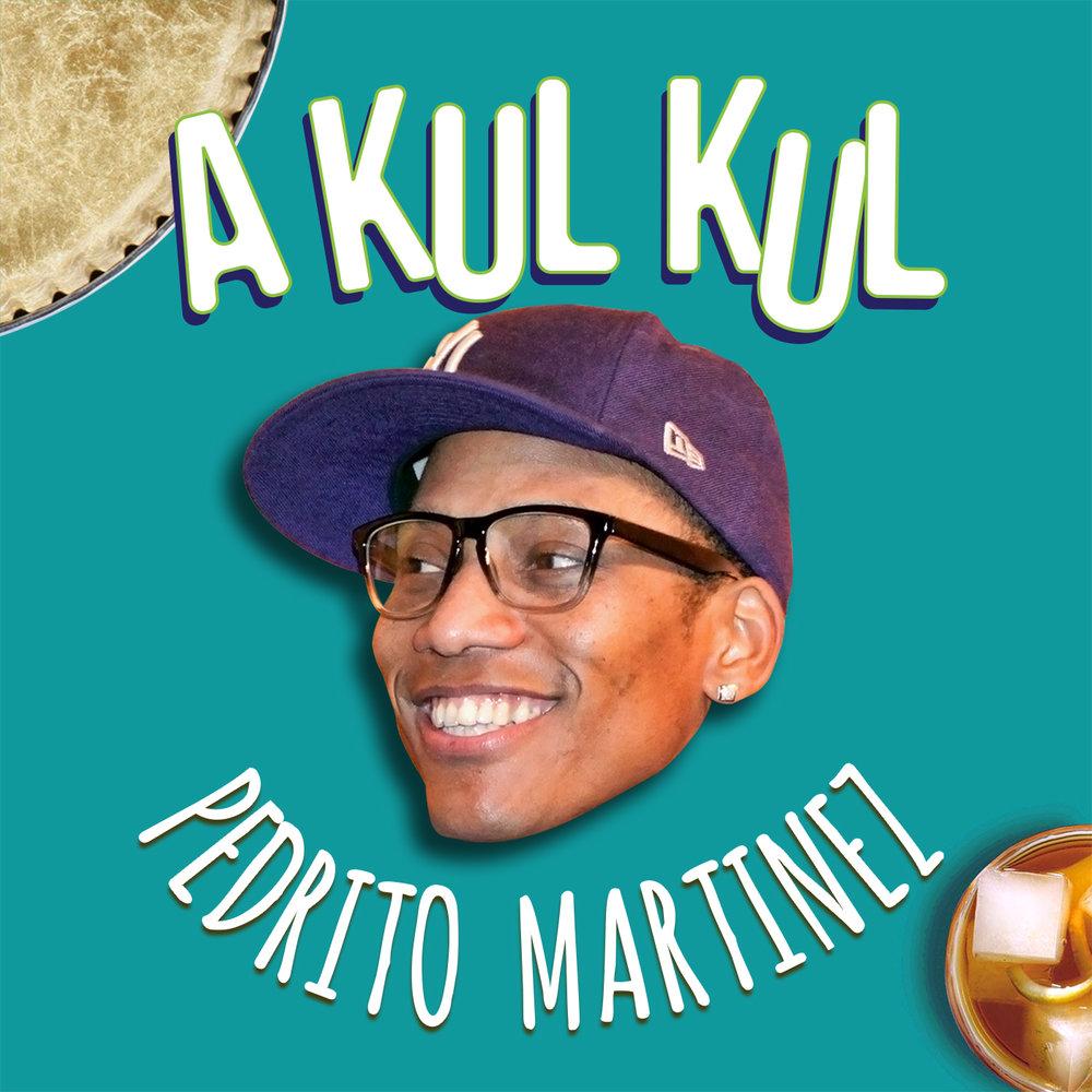 PEDRITO MARTINEZ AKULKUL PODCAST     CLICK TO PLAY