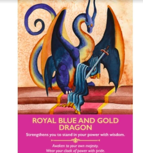 The card that popped up for you today was, Royal Blue and Gold Dragon, from the oracle card deck Dragon Oracle Cards, by Diana Cooper.