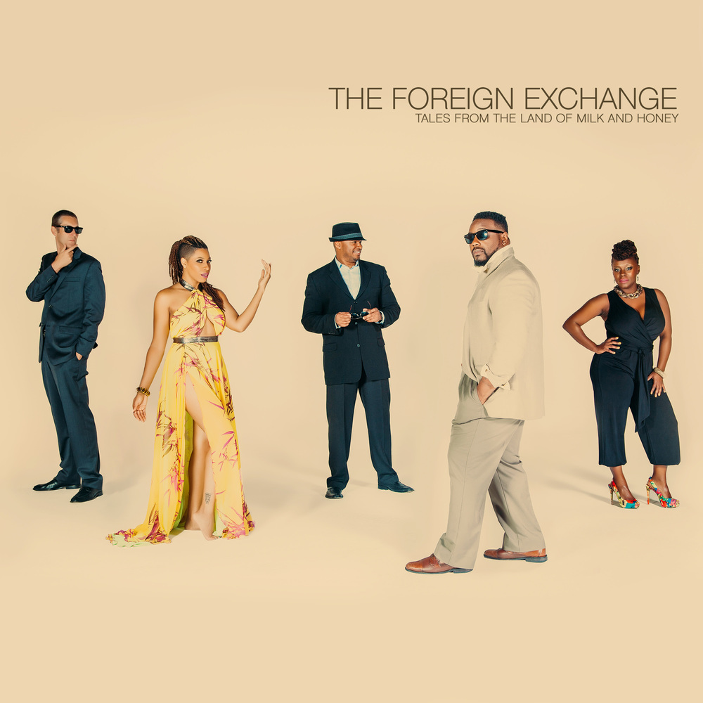 Artist:  The Foreign Exchange   Album:  Tales From The Land of Milk and Honey