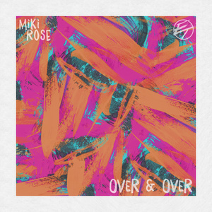 miki rose & el tran  - over & over ep