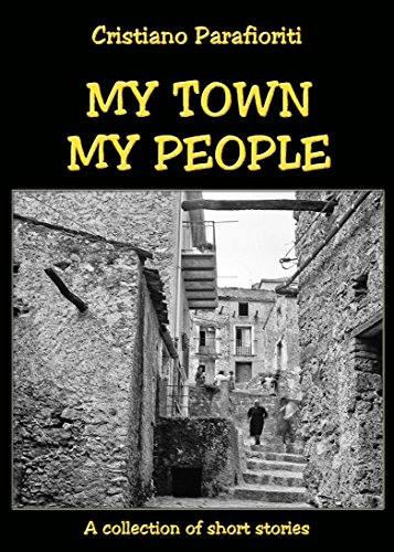 """If you can't read the original in Italian, nor my translation in Portuguese, you can still enjoy Cristiano Parafioriti's short stories in English, as translated by Louise Rabour in """" My Town, My People """""""