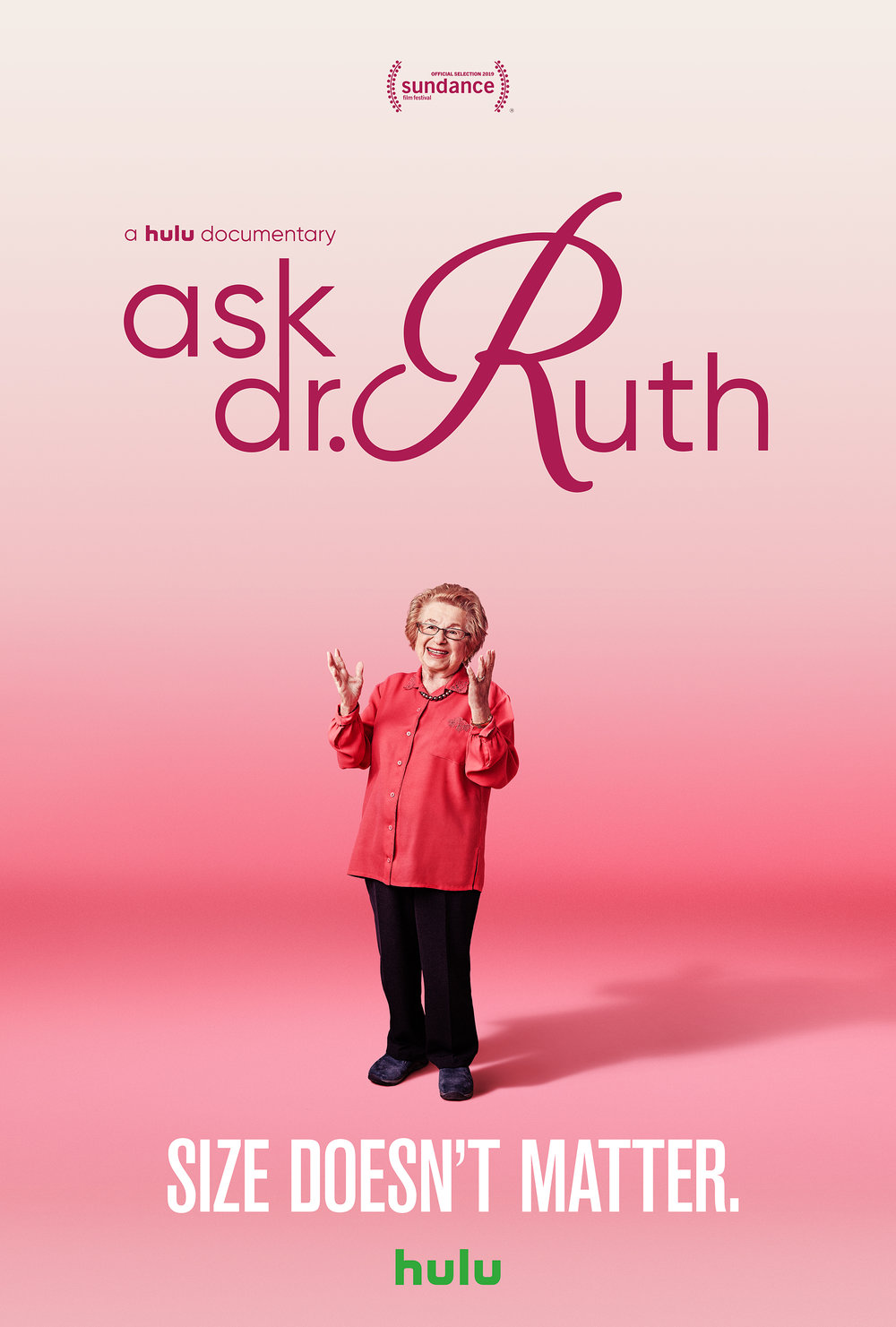 Ask Dr. Ruth  is a documentary portrait chronicling the incredible life of Dr. Ruth Westheimer, a Holocaust survivor who became America's most famous sex therapist. As her 90th birthday approaches, Dr. Ruth revisits her painful past and her career at the forefront of the sexual revolution. A Hulu/Magnolia film co-produced with  Delirio Films , premiering at Sundance 2019.