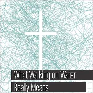 walkingonwater.png