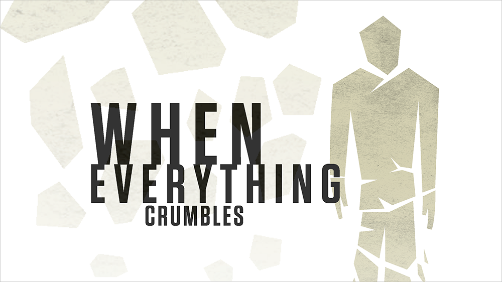 wheneverythingcrumbles.png