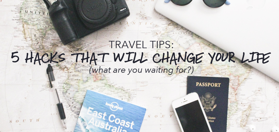 Travel hacks that will change your life