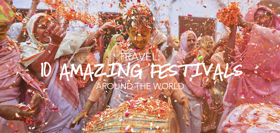 festivals around the world travel destinations