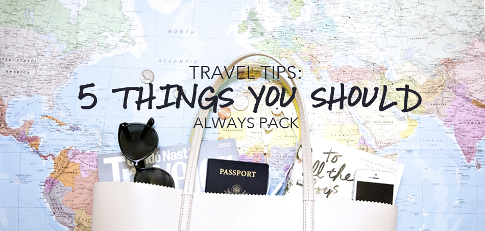 5 things you should always pack travel