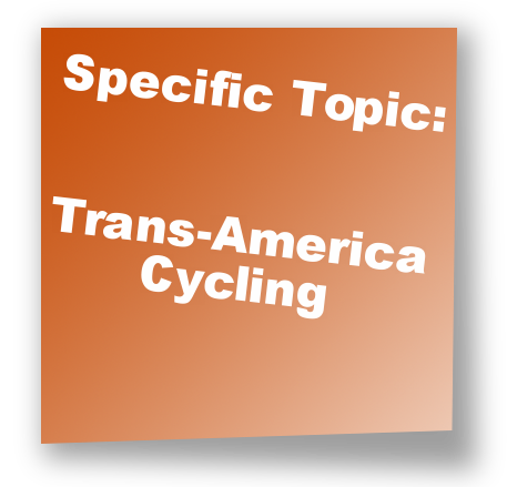 Specific Topic: Trans-America Cycling