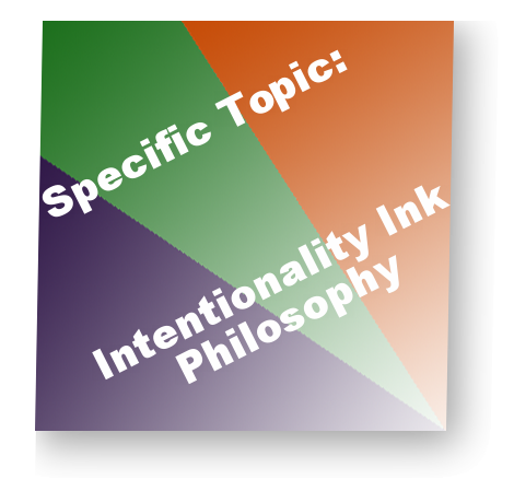 Specific Topic:Intentionality InkPhilosophy