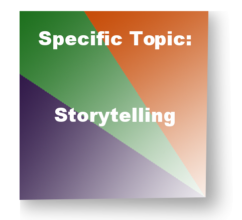 Specific Topic:Storytelling