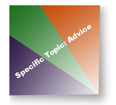 Specific Topic: Advice