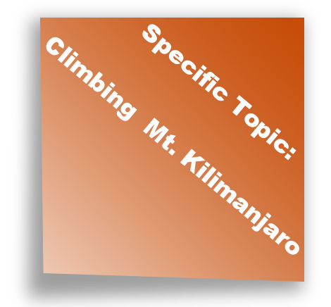 Specific Topic: Climbing  Mount Kilimanjaro