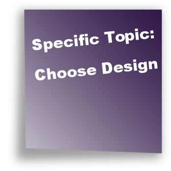 Specific Topic: Choose Design