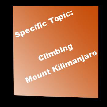 Specific Topic: Climbing Mount Kilimanjaro
