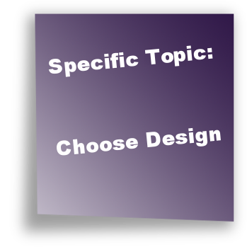 Specific Topic:Choose Design