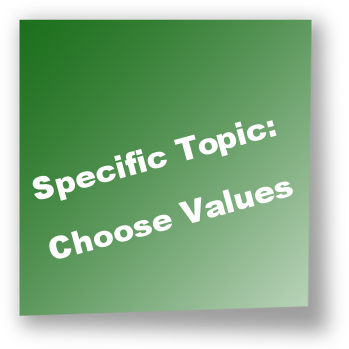 Specific Topic:Choose Values