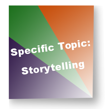 Specific Topic: Storytelling