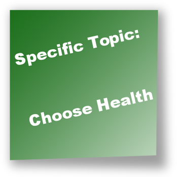 Specific Topic: Choose Health