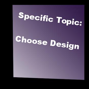 Specific Topic: Choose Design