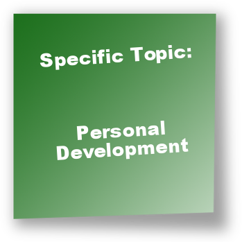 Specific Topic: Personal Development