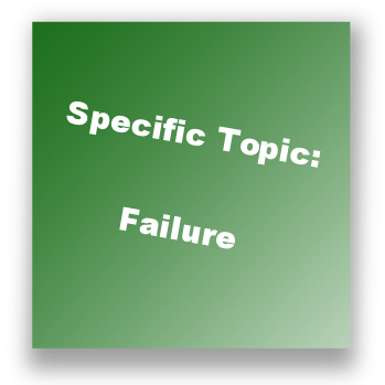 Specific Topic: Failure