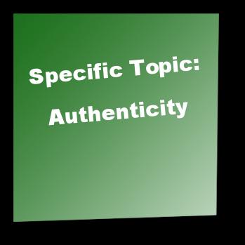 Specific Topic: Authenticity