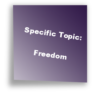 Specific Topic: Freedom