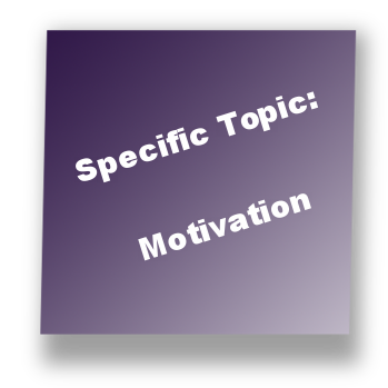 Specific Topic: Motivation