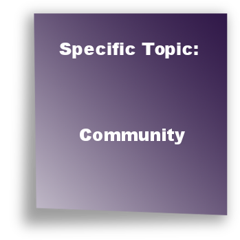 Specific Topic: Community