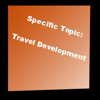 Specific Topic: Travel Development