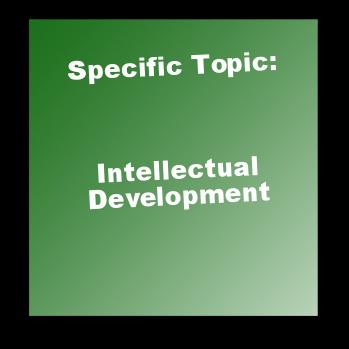 Specific Topic: Intellectual Development